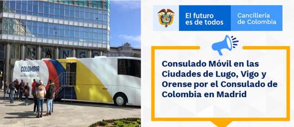 Consulado Móvil en las Ciudades de Lugo, Vigo y Orense por el Consulado de Colombia